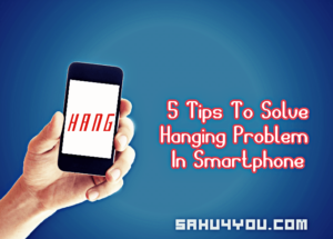 Android Mobile Ki Hanging Problem Fix Solve Kaise Kare - 5 Most Tips