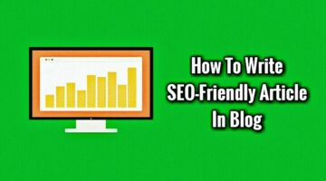 Seo Friendly Blog Post Kaise Likhte Hai Top 7 Tips to Write