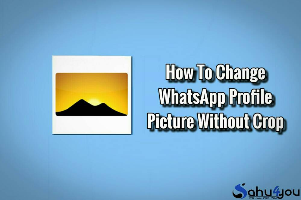 WhatsApp Profile Picture, How To, Kaise Kare, Step By Step, Full Size, Without Crop, High Quality