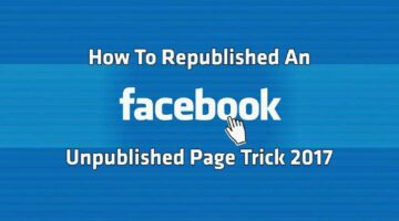 How To, Facebook Tricks, Published, Publish, Unpublished, Republish, Facebook Page