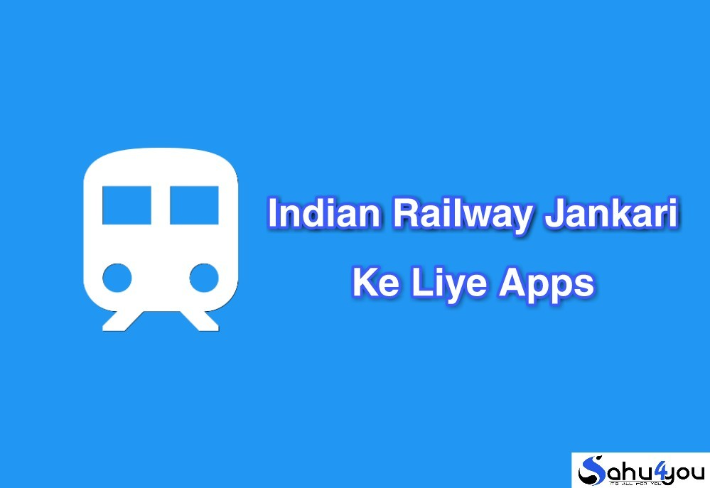 Indian Railway Ki Jankari Ke Liye Best Apps