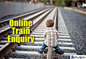 Train Enquiry Kaise Kare, Train Time Table, Running Time, Train Location Kaise Pata Kare