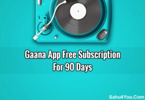 Gaana App Free Subscription 90 Days Ke Liye Activate Kaise Kare