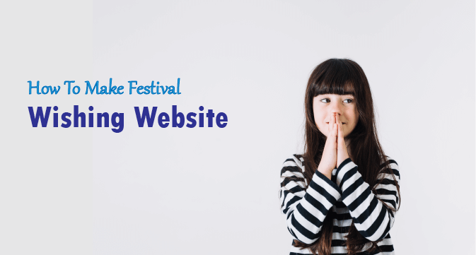 How To Make Festival Wishing Website