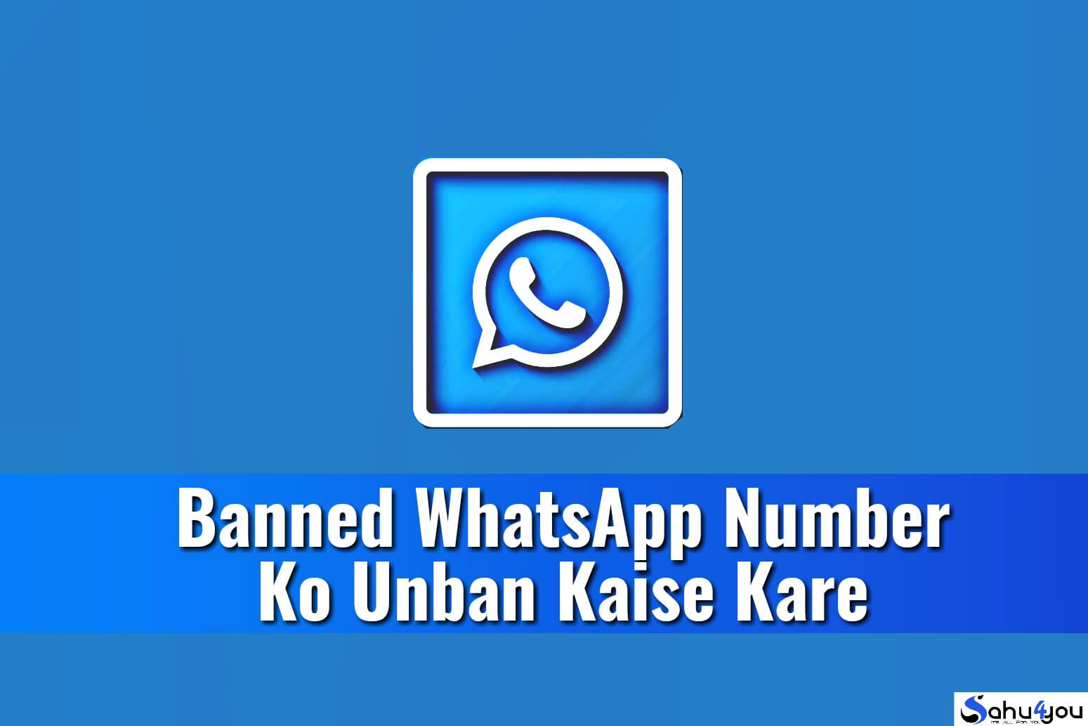 Banned WhatsApp Number Ko Unban Kaise Kare