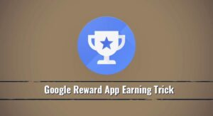 Google Opinion Rewards Se Unlimited Earning Kaise Kare