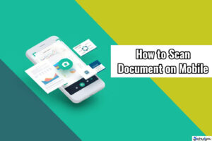 Mobile Se Documents Scan Karke Pdf Kaise Banaye