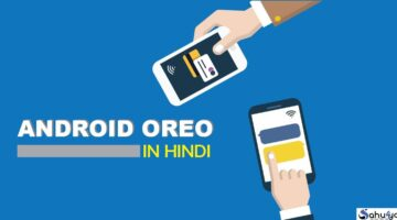 Features Of Oreo Android- Latest Android Oreo in Hindi