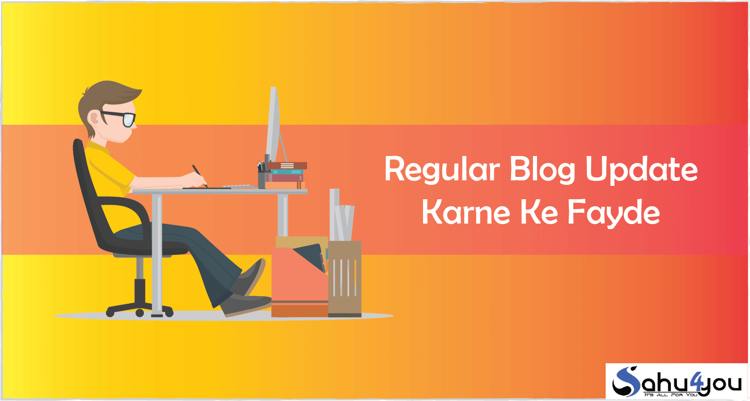 Regular Blog Update Karne ke Fayde Benefits