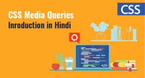 CSS Media Queries Inroduction in Hindi