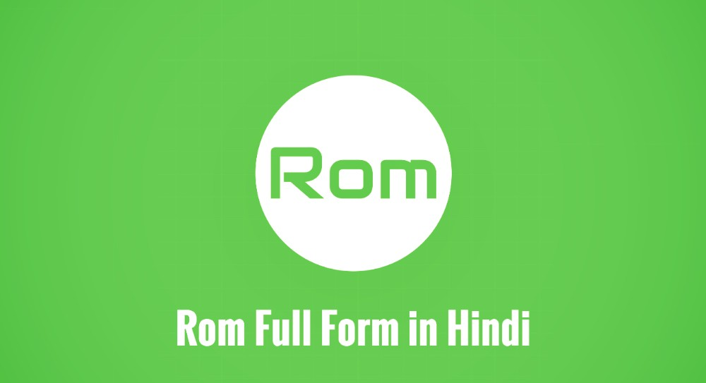 ROM Full Form Meaning Hindi
