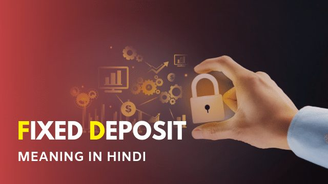 FD Fixed Deposit Meaning in Hindi