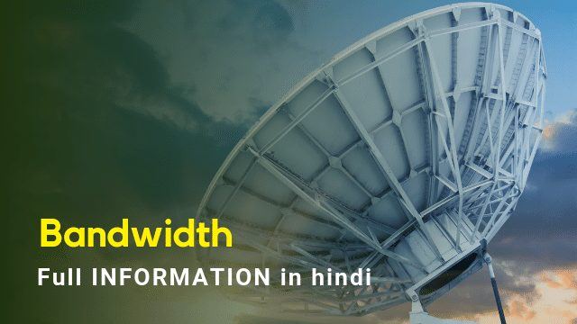 Meaning Bandwidth Full Form In Hindi