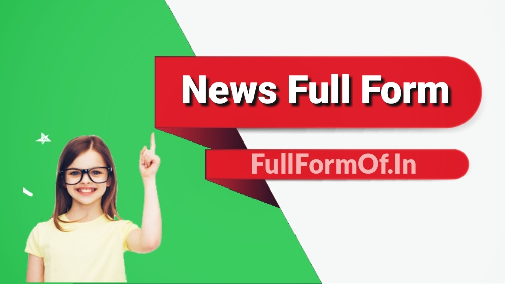 News Full Form In Hindi