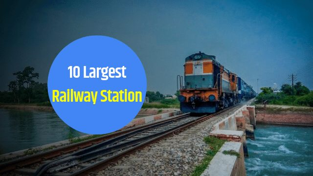 10 Largest Railway Station in India