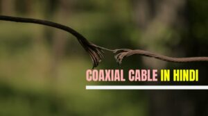 Coaxial Cable Meaning in Hindi