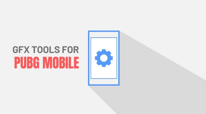 Best GFX Tools For PUBG Mobile Game