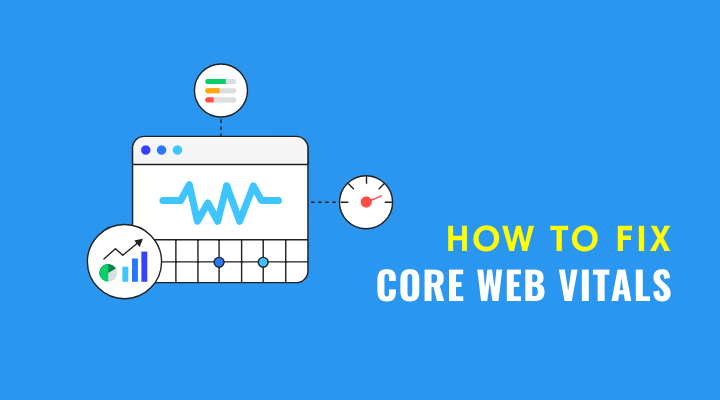How to Fix Google Core Web Vitals Issue