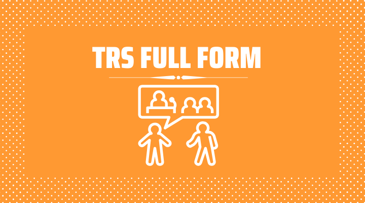 TRS Full Form in Hindi