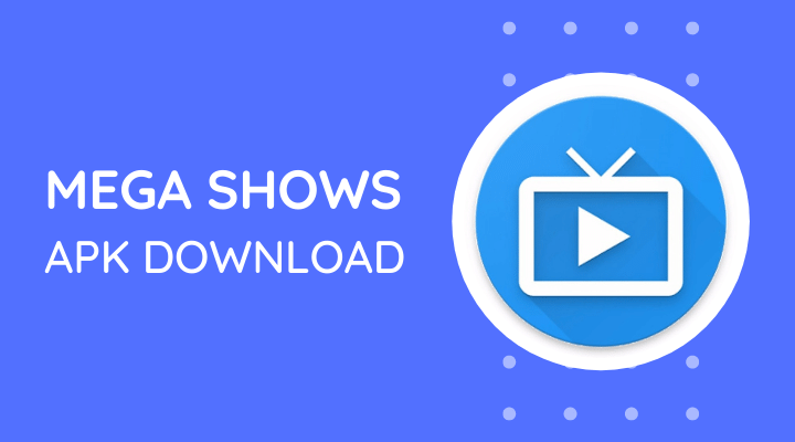 Download Mega Shows APK