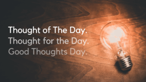 आज का सुविचार 2021 – Best Thought of The Day