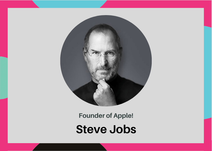 Founder of Apple Steve jobs